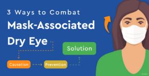 3 ways to combat mask-associated dry eye